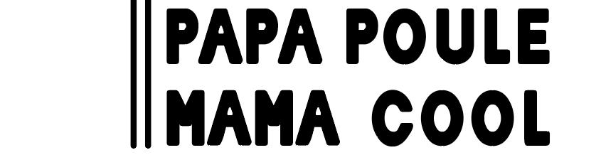 Papa Poule Mama Cool